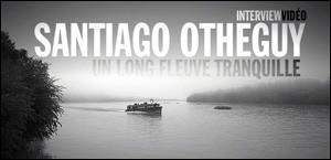 INTERVIEW DE SANTIAGO OTHEGUY