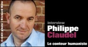 INTERVIEW DE PHILIPPE CLAUDEL