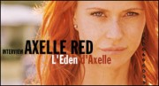 INTERVIEW D'AXELLE RED