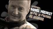 INTERVIEW DE DANIEL PREVOST