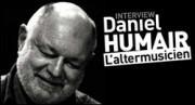 INTERVIEW DE DANIEL HUMAIR
