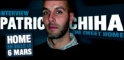 INTERVIEW DE PATRIC CHIHA