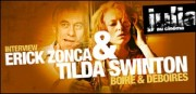 INTERVIEW DE ERICK ZONCA ET TILDA SWINTON