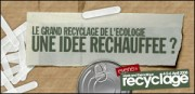 LE GRAND RECYCLAGE DE L&#039;ECOLOGIE