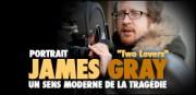 James Gray, un sens moderne de la tragédie