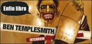 INTERVIEW DE BEN TEMPLESMITH