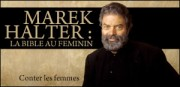 MAREK HALTER : LA BIBLE AU FEMININ