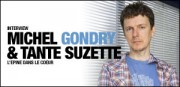 INTERVIEW DE MICHEL GONDRY ET TANTE SUZETTE