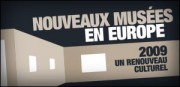 NOUVEAUX MUSEES EN EUROPE