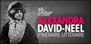 40e ANNIVERSAIRE DE LA MORT D&#039;ALEXANDRA DAVID-NEEL