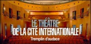 LE THEATRE DE LA CITE INTERNATIONALE