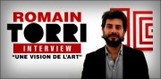 INTERVIEW DE ROMAIN TORRI