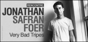 RENCONTRE AVEC JONATHAN SAFRAN FOER