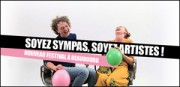 SOYEZ SYMPAS, SOYEZ ARTISTES !