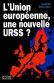 L'Union européenne, une nouvelle URSS ?