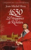 1630, la vengeance de Richelieu